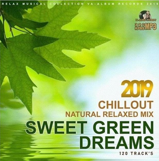 5496 Mp3 Sweet Green Dreams. Natural Relaxed Mix 320kbps